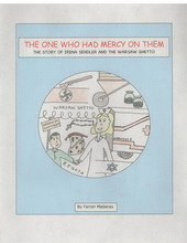 The One Who Had Mercy on Them: Irena Sendler and the Warsaw Ghetto Book Cover